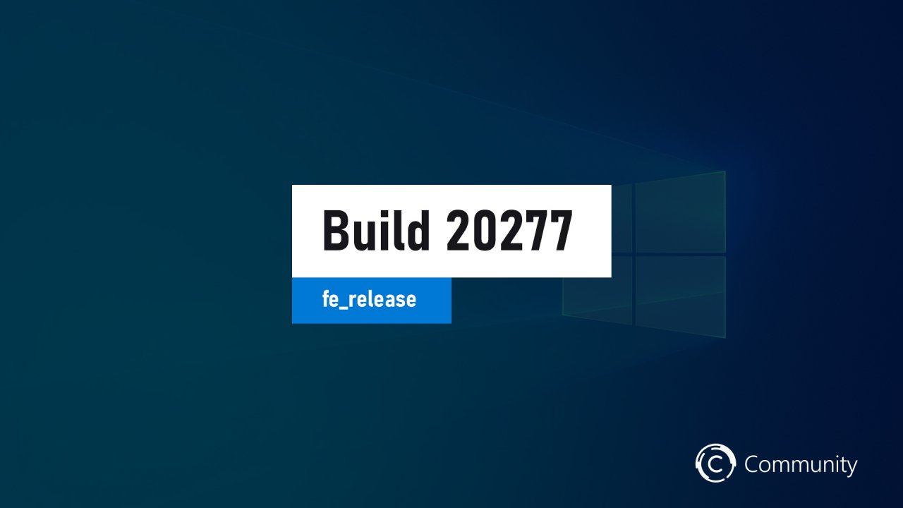 Анонс Windows 10 Insider Preview Build 20277 (канал Dev)